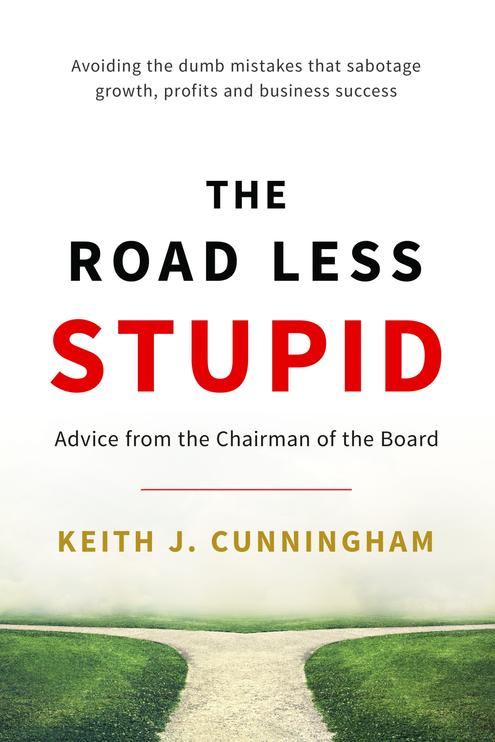 The Road Less Stupid – Advice from the Chairman of the Board